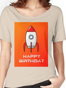 Rocket Ship Happy Birthday Greeting Card by Chillee Wilson Women's Relaxed Fit T-Shirt