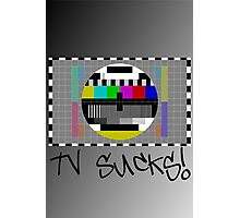TV Sucks! by Chillee Wilson Photographic Print