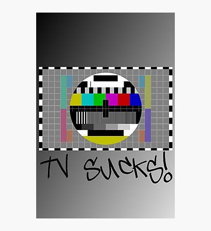 TV Sucks! by Chillee Wilson Photographic Print