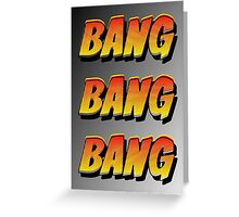 Cartoon BANG by Chillee Wilson Greeting Card