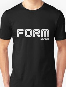 Form Over Function T-Shirt