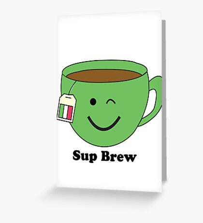 Sup Brew Greeting Card