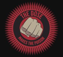 The Dose makes the Poison by 25seven