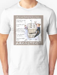 Why I was destined to be a Great Architect Unisex T-Shirt