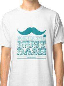 Moneyrunner - Must Dash Classic T-Shirt