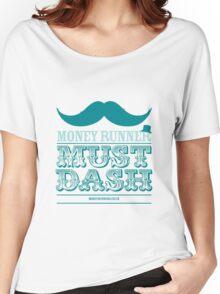 Moneyrunner - Must Dash Women's Relaxed Fit T-Shirt