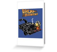 Back To The Banana v2 Greeting Card