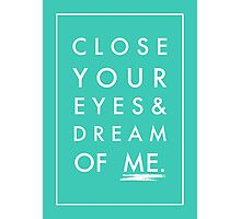Close Your Eyes. Photographic Print