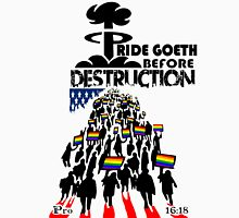 PRIDE GOETH BEFORE DESTRUCTION Unisex T-Shirt