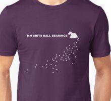 K-9 shits ball bearings Unisex T-Shirt
