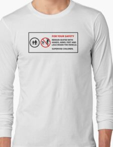 For Your Safety - No Dancing Warning  Long Sleeve T-Shirt