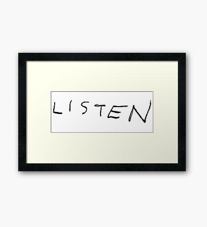 Listen. Framed Print