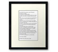 You shall nose him up the stairs Framed Print