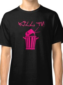 Kill TV [2] by Chillee Wilson Classic T-Shirt