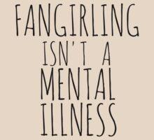fangirling isn't a mental illness by FandomizedRose