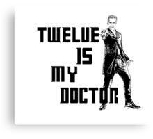 Twelve is my doctor  Canvas Print