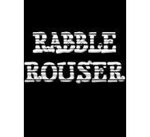 RABBLE ROUSER by Chillee Wilson Photographic Print