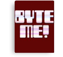 BYTE ME! by Chillee Wilson Canvas Print