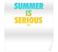 Summer IS Serious | Gradient Poster