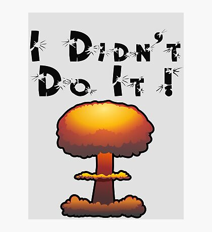 I DIDN'T DO IT by Chillee Wilson Photographic Print
