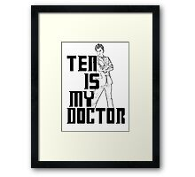 ten is my doctor Framed Print