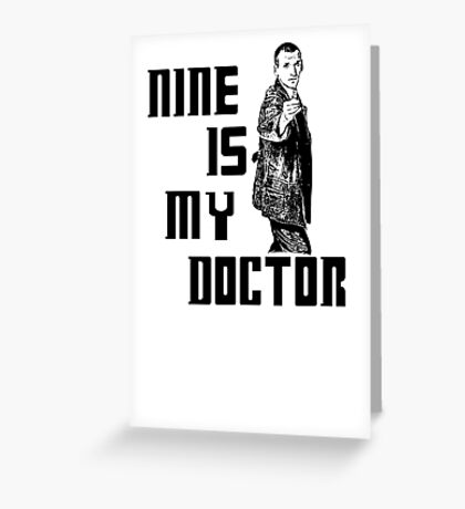nine is my doctor Greeting Card