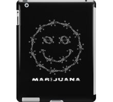 Smile. Barbed Wire and Marijuana Leaves iPad Case/Skin