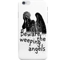 Beware the Weeping Angels  iPhone Case/Skin