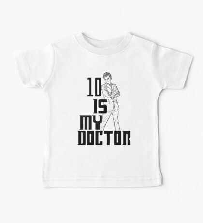 ten is my doctor Baby Tee