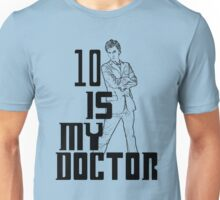 ten is my doctor Unisex T-Shirt