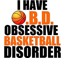 I HAVE O.B,D. OBSESSIVE BASKETBALL DISORDER Photographic Print