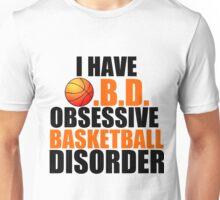 I HAVE O.B,D. OBSESSIVE BASKETBALL DISORDER Unisex T-Shirt