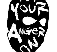 Put Your Anger On by lyricallygifted