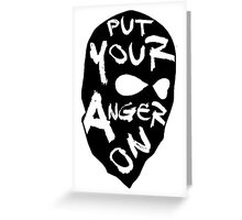 Put Your Anger On Greeting Card