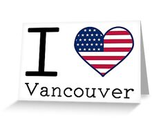 I love Vancouver Greeting Card