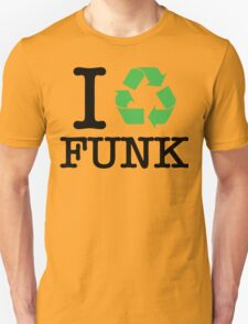 I Recycle Funk Unisex T-Shirt