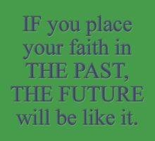 IF you place your faith in the PAST...  by James Lewis Hamilton
