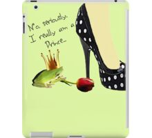 No Such Thing as a Frog Prince iPad Case/Skin