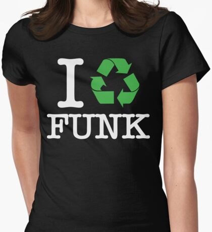 I Recycle Funk Womens Fitted T-Shirt