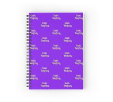Just saying Spiral Notebook