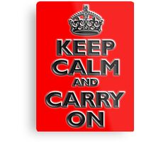 Keep Calm & Carry On, Be British! UK, Britain, Blighty, Chisel on Red Metal Print