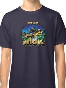 Stay High Classic T-Shirt