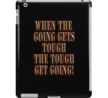 Get Tough! When the going gets tough, the tough get going! On BLACK iPad Case/Skin
