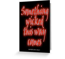 MACBETH, Something Wicked, Shakespeare Play, Theater, Play, Second Witch Greeting Card