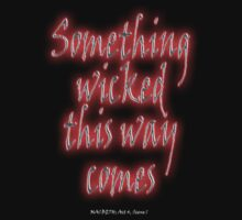 MACBETH, Something Wicked, Shakespeare Play, Theater, Play, Second Witch T-Shirt