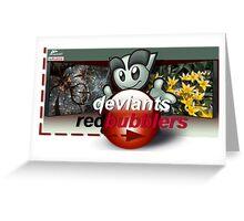 DeviantsRedbubblers Greeting Card