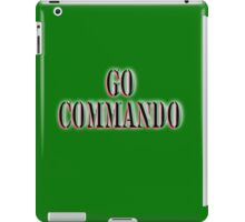 Go Commando, free-balling for males and free-buffing for females, Boot Camp, Soldier, Army, War iPad Case/Skin