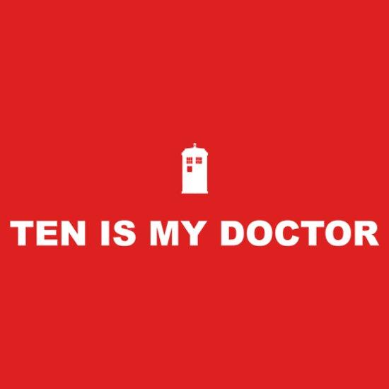 TShirtGifter presents: Ten is my doctor