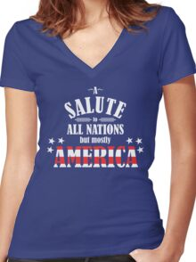 A Salute to All Nations (But Mostly America) Women's Fitted V-Neck T-Shirt