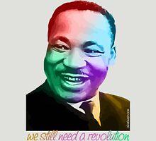 MLK we still need a revolution Unisex T-Shirt